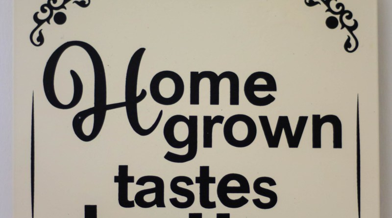 home grown tastes better sign