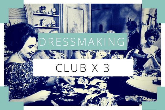 dressmaking club-3 session bundle
