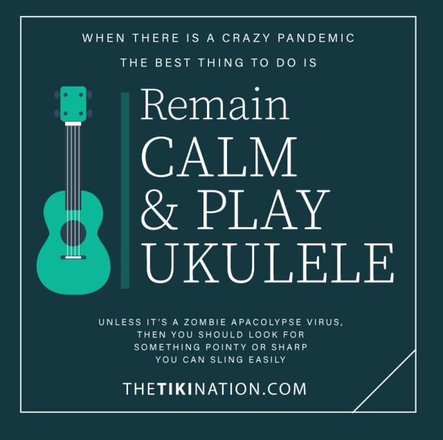 Remain Calm and Play ukulele