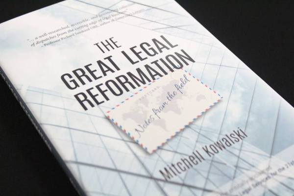 The Great Legal Reformation - Notes from the Field by Mitch Kowalski