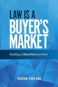 Law is a Buyers Market - Building a Client-First Law Firm Reviewed