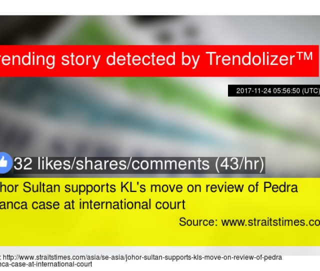 Johor Sultan Supports Kls Move On Review Of Pedra Branca Case At International Court
