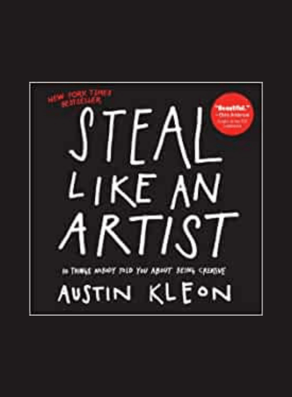 Book Review: Steal Like an Artist by Austin Kleon