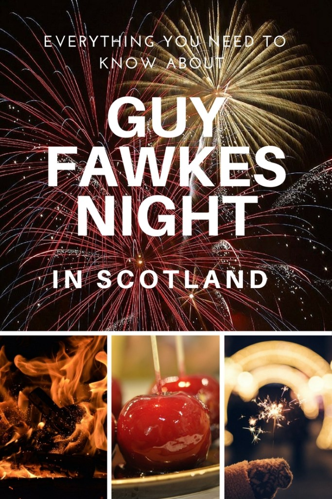 Everything You Need to Know About Guy Fawkes Night in Scotland: Where to go, what to see and what to snack on to make enjoy Guy Fawkes Night in Scotland. | #BonfireNight #GuyFawkes #FireworksNight