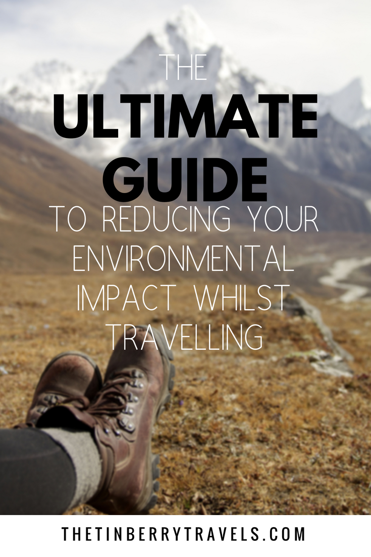 There are lots of way to make your travel more sustainable. Check out our ultimate guide to reducing your environmental impact whilst travelling | Sustainable Travel | Responsible Travel | #SustainableTravel #GreenTravel