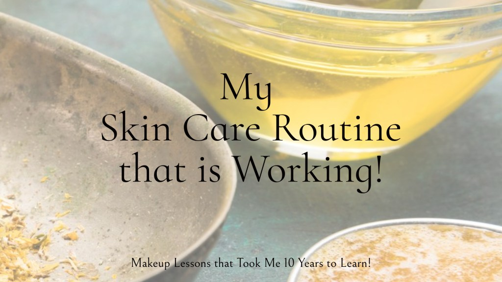 My Skin Care Routine that Works!