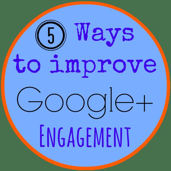 5 Ways to Improve Google+ Engagement | The TipToe Fairy