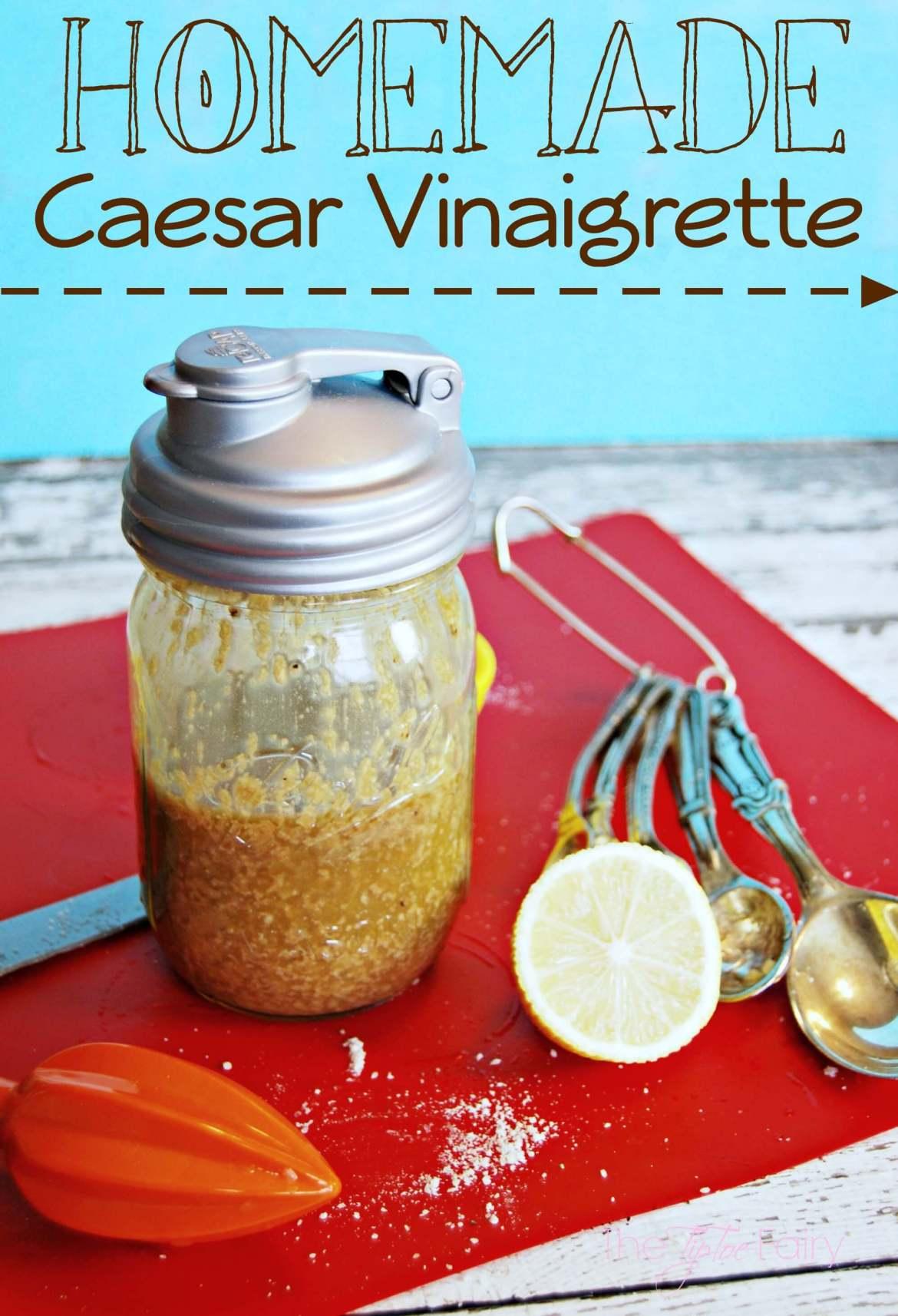 Homemade Caesar Vinaigrette Dressing