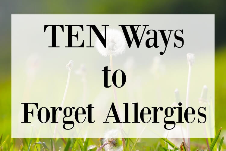 10 Ways to #ForgetAllergies and prevent allergy attacks! #ad
