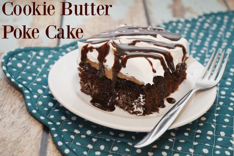 Cookie Butter Poke Cake - you'll love this! #dessert #cake #chocolate