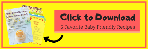 Click to Download 5 Favorite Baby Friendly Recipes