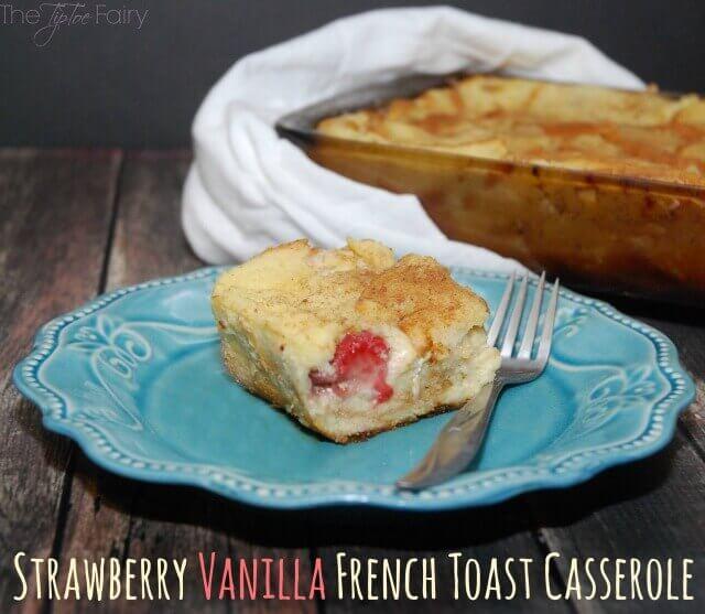 Strawberry Vanilla French Toast Casserole