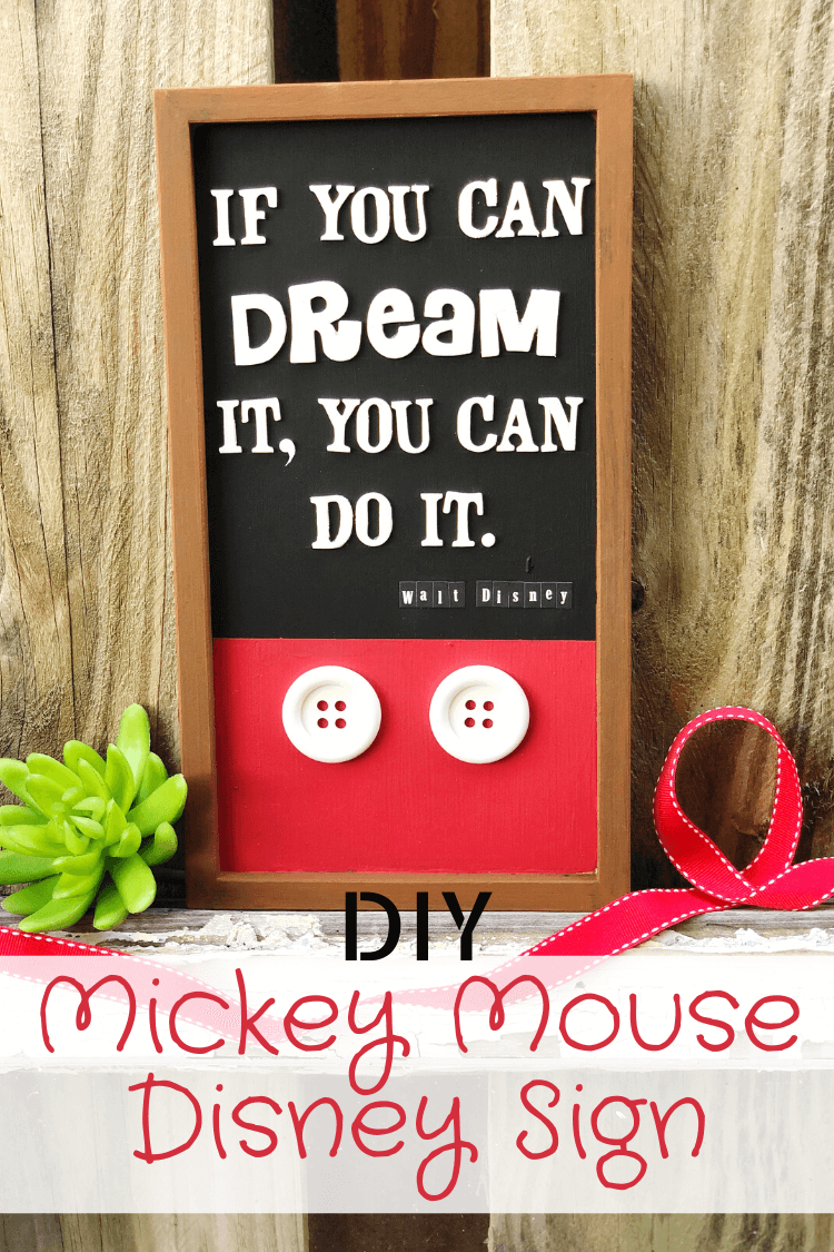 DIY Mickey Mouse Disney Sign - If you can dream it, you can do it - quote by Walt Disney