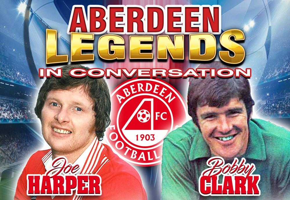 Aberdeen legends in conversation with Joe Harper & Bobby Clark