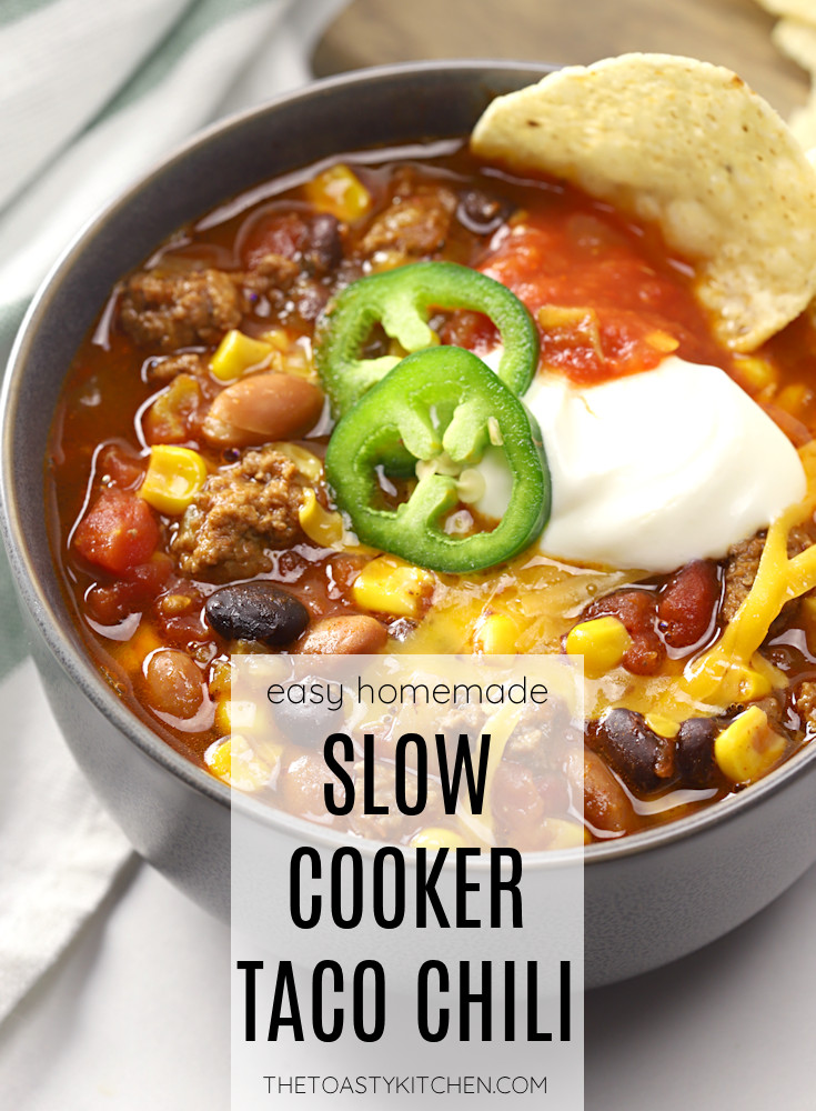 Slow Cooker Taco Chili by The Toasty Kitchen
