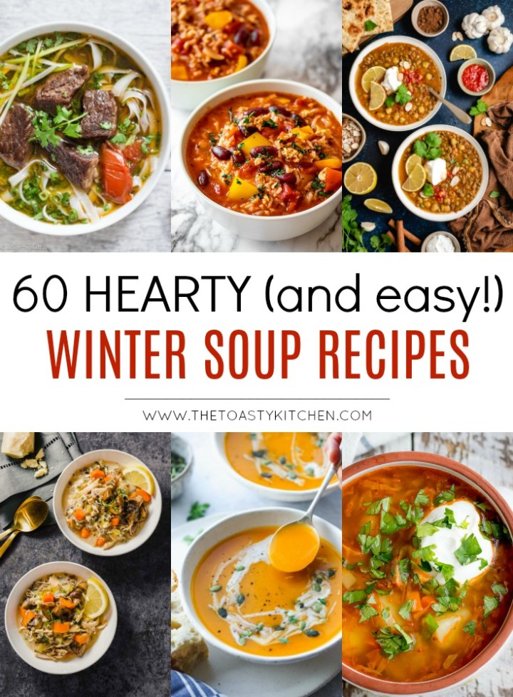 60 Hearty Winter Soup Recipes by The Toasty Kitchen