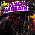 How to Sound Like BLACK SABBATH!  Sabbra Cadabra Pedal by Catalinbread