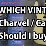 Vintage Carvin / Charvel BUYERS GUIDE - Models & Tips Discussed LIVE!