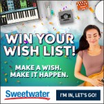 WIN YOUR WISH LIST from Sweetwater!
