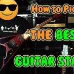PICKING the BEST GUITAR STAND !!!