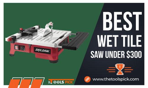 best wet tile saw under 300 for