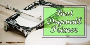best drywall primer reviews