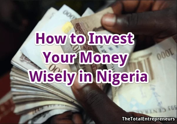 How to Invest your Money Wisely in Nigeria