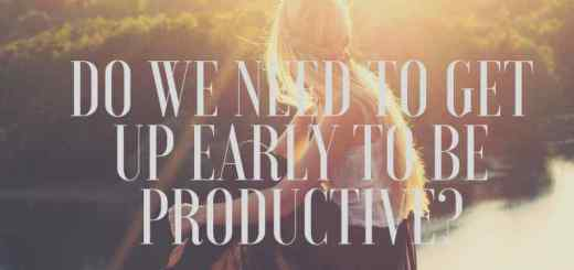 GET UP EARLY TO BE PRODUCTIVE IS REALLY BAD ADVICE