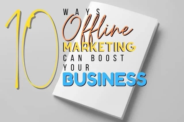 Ways that Offline Marketing Can Boost Business Startups