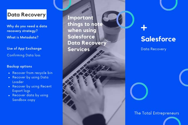 Important things to note when using Salesforce Data Recovery Services