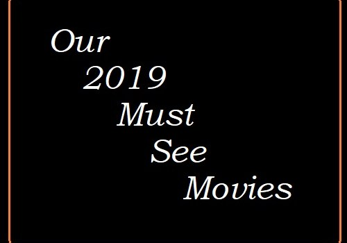 2019 Must See Movies