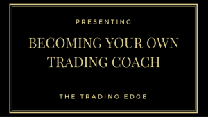 Why you need to take control over your development and become your own trading coach