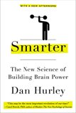 The New Science of Building Brain Power by Dan Hurley