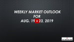 Weekly Market Outlook For August 19 - 23, 2019