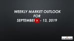 Weekly Market Outlook For September 16 - 20, 2019