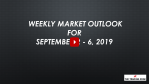 Weekly Market Outlook For September 2 - 6, 2019