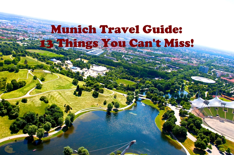 Munich Travel Guide: 13 Things You Can't Miss