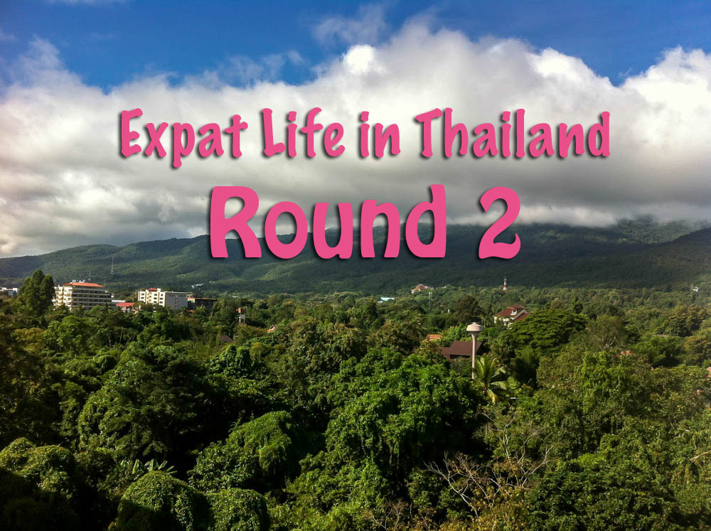 Updates on Expat Life in Thailand Round 2