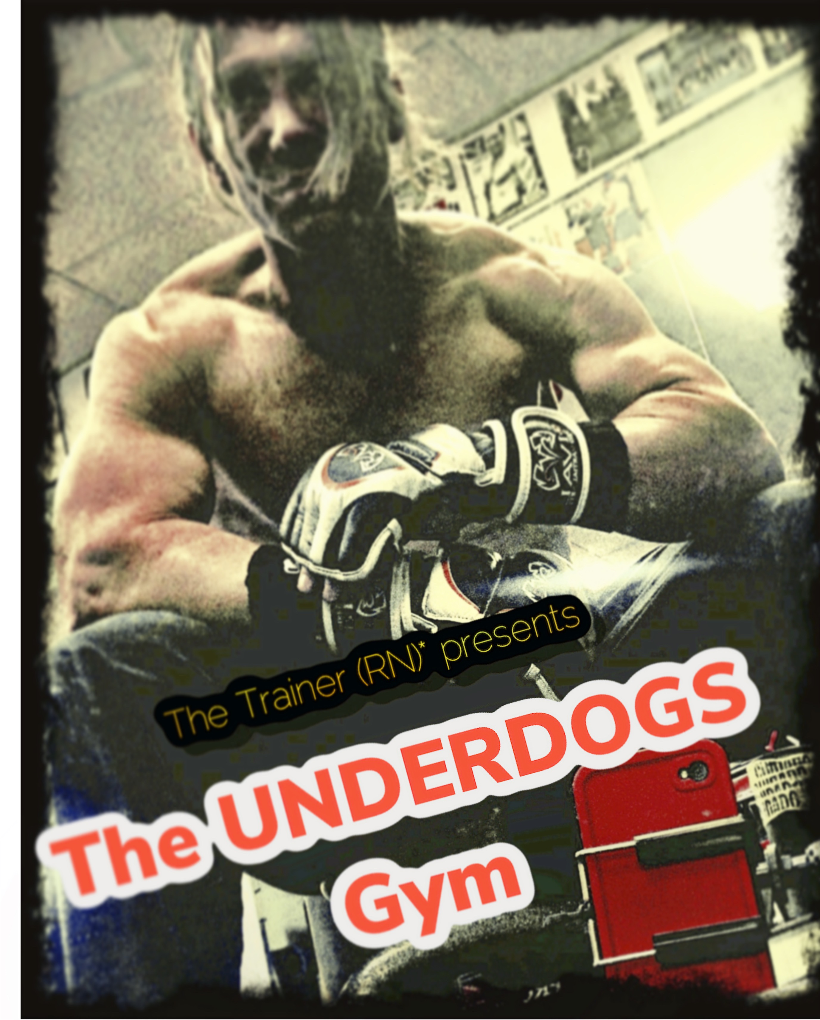 The Trainer Presents: The UNDERDOGS Gym