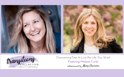 Episode 11: Overcoming Fear to Live the Life You Want