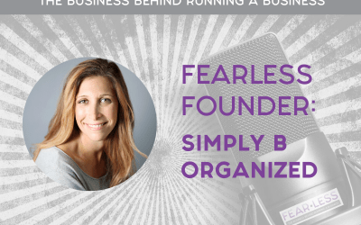 Episode 114: Fearless Founder: Laurie Palau of Simply B Organized