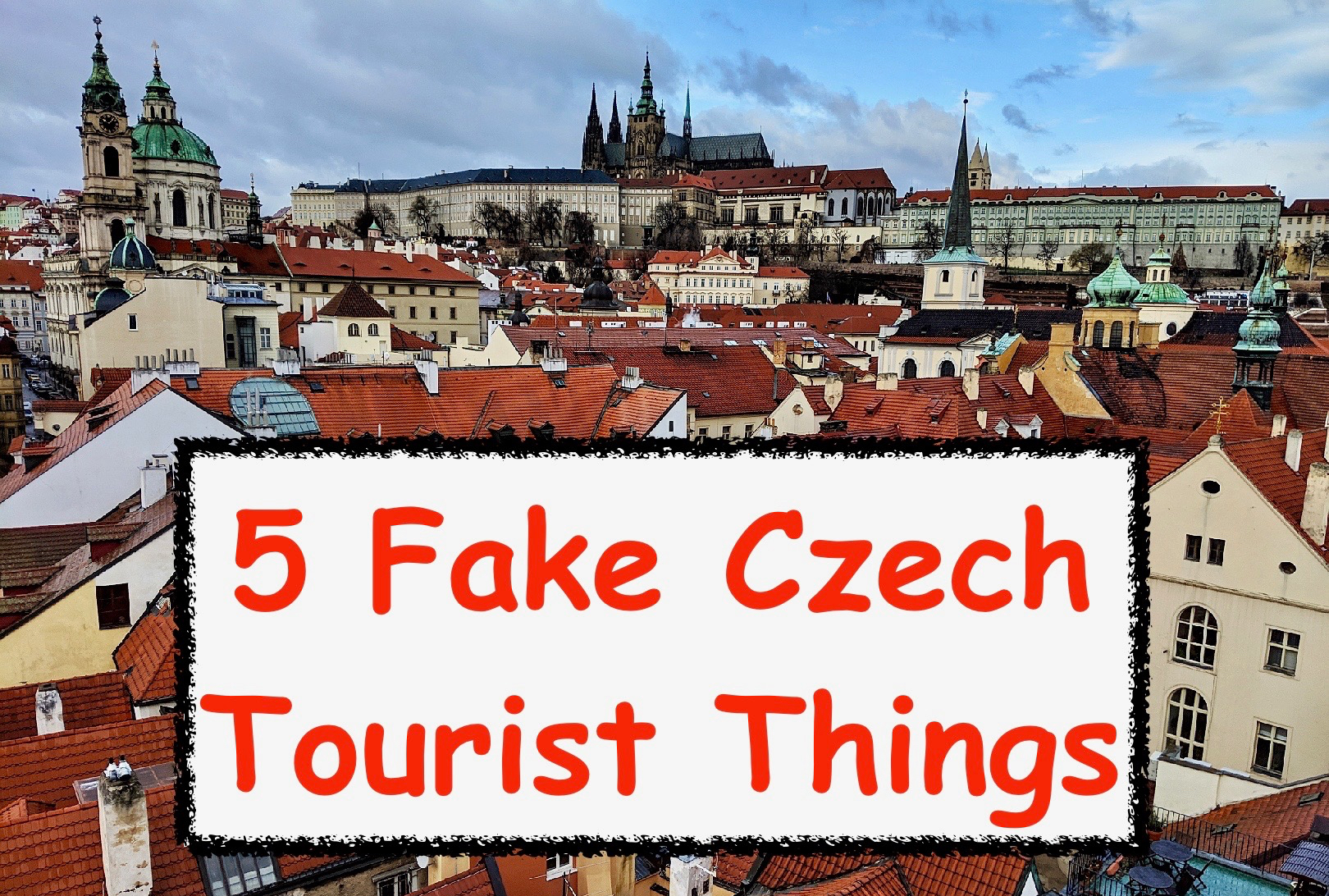 fake Czech, 5 Fake Czech Tourist Things to Avoid, or Not, The Travel Bug Bite