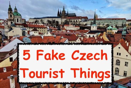 fake Czech tourist things Prague, Czechia