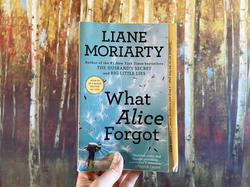 What Alice Forgot, What Alice Forgot by Liane Moriarty: Book Review, The Travel Bug Bite, The Travel Bug Bite