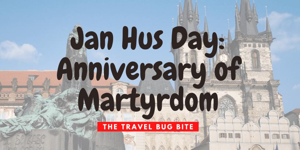 Jan Hus, Jan Hus Day: Anniversary of Martyrdom, Travel, Reviews, Bugs & More!