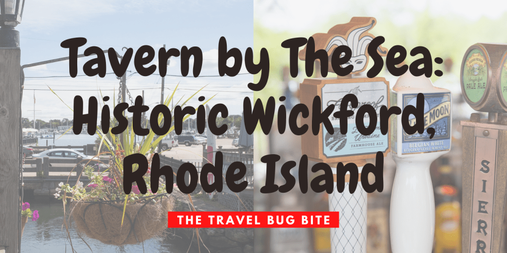 Tavern By The Sea, Tavern By The Sea: Historic Wickford, Rhode Island, Travel, Reviews, Bugs & More!