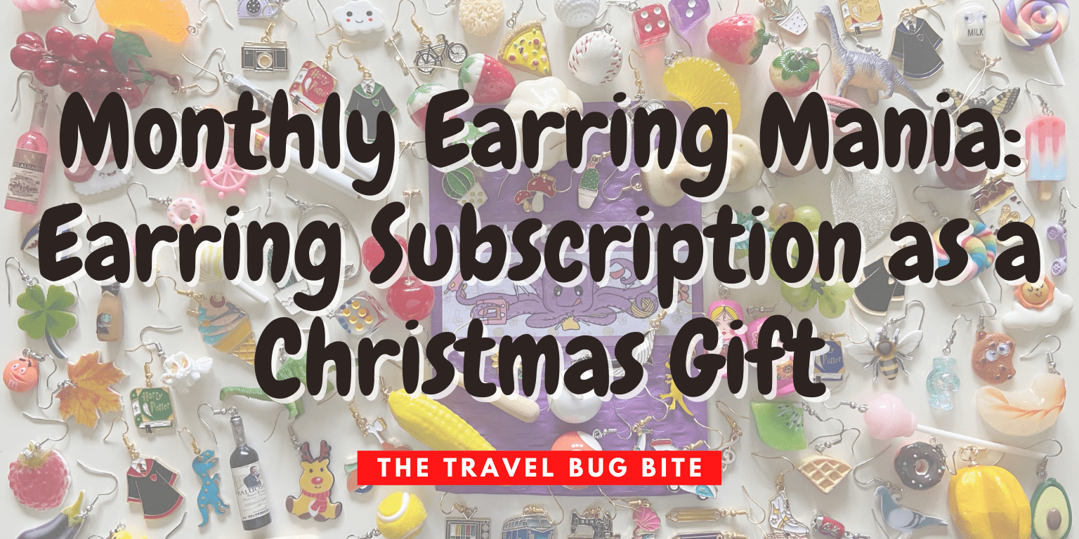 Monthly Earring Mania, Monthly Earring Mania: Earring Subscription as a Christmas Gift, Travel, Reviews, Bugs & More!