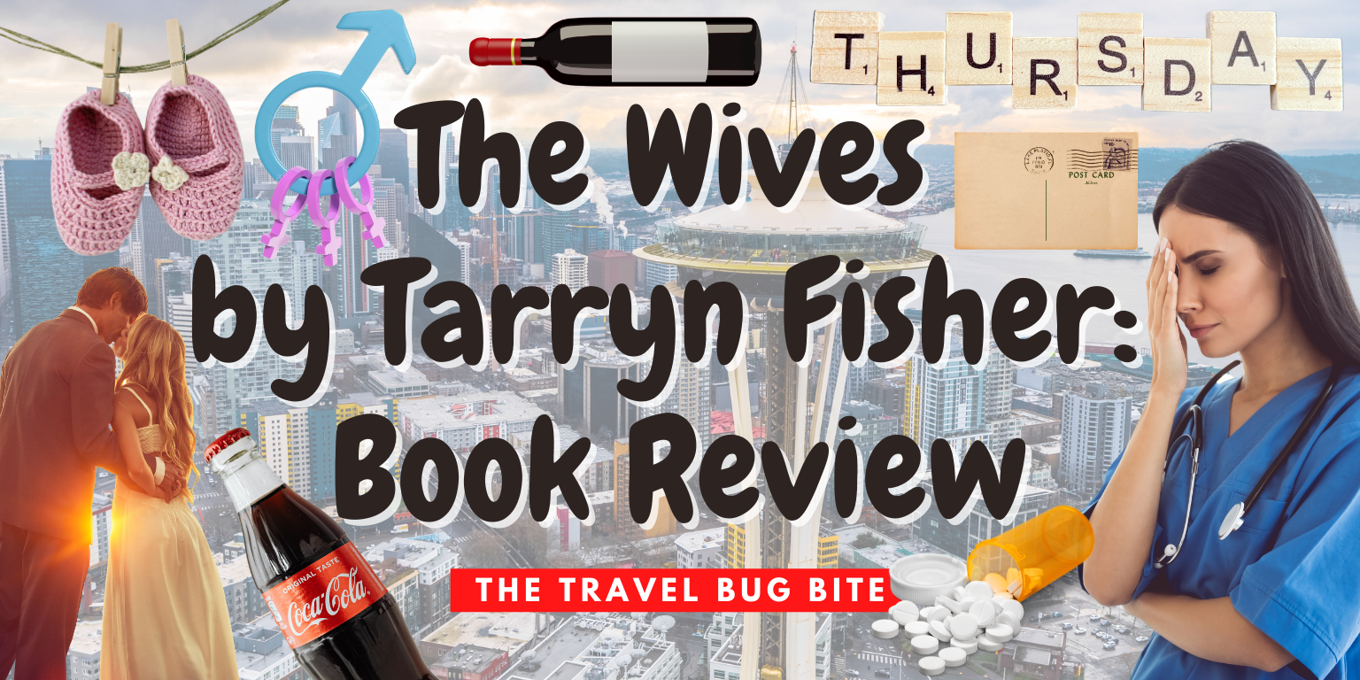 The Wives by Tarryn Fisher, The Wives by Tarryn Fisher: Book Review, The Travel Bug Bite