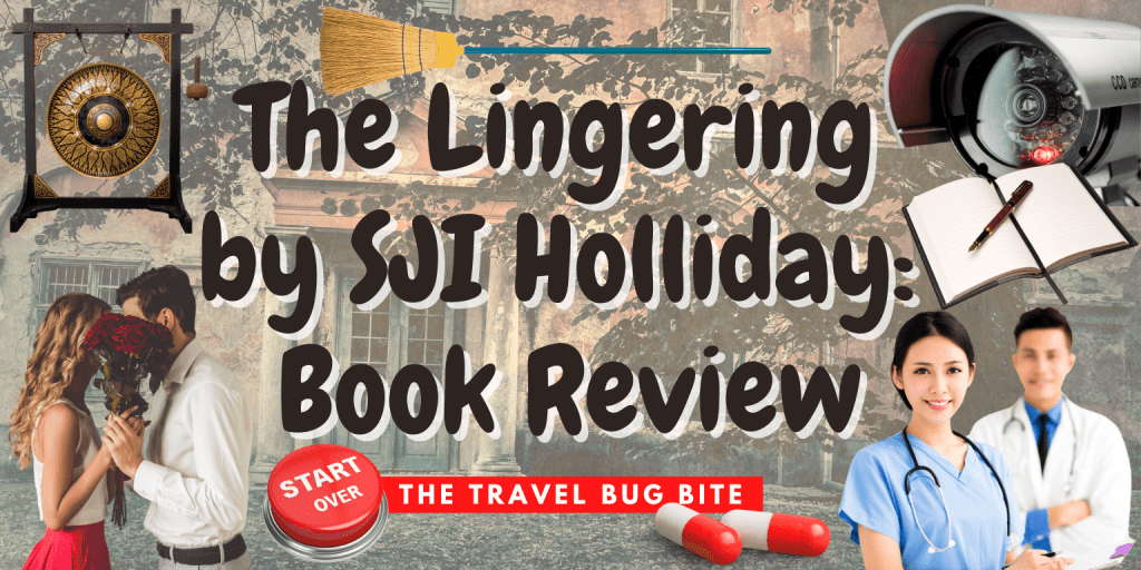 The Lingering by SJI Holliday, The Lingering by SJI Holliday: Book Review, The Travel Bug Bite