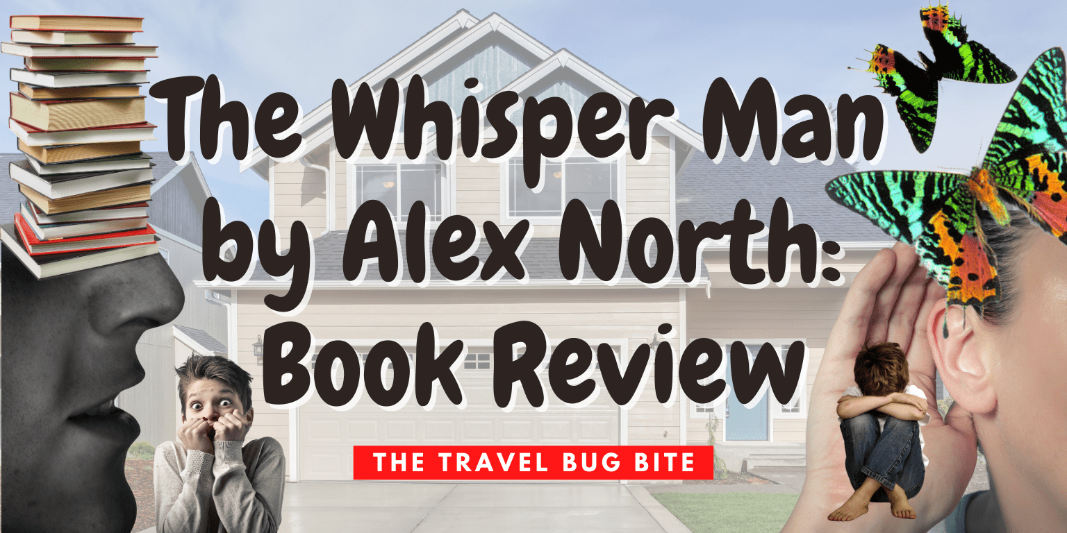 The Whisper Man by Alex North, The Whisper Man by Alex North: Book Review, Travel, Reviews, Bugs & More!